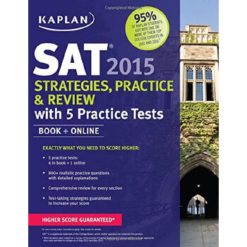 KAPLAN SAT 2015 STRATEGIES, PRACTICE AND REVIEW WITH 4 PRACTICE TESTS 开普兰SAT2015年新版 练习册 4套真题及讲解